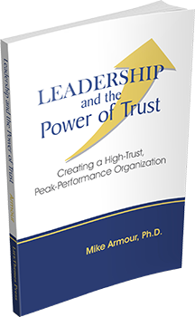 Cover of Leadership and the Power of Trust: Creating a High-Trust, Peak-Performance Organization