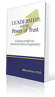 Book cover for Leadership and the Power of Trust, one of Mike's signature keynote themes